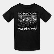 T-shirt enfant Too many cops too little justice