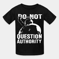 T-shirt enfant Do not question authority