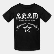 T-shirt enfant ACAB more dead pigs