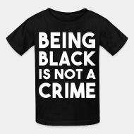 T-shirt enfant Being black is not a crime