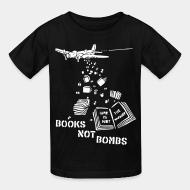 T-shirt enfant Books not bombs, war is not the answer