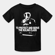 T-shirt enfant To protect and serve the ruling class