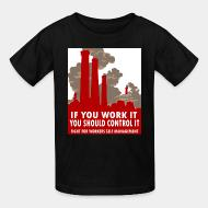 T-shirt enfant If you work it you should control it - fight for workers self management