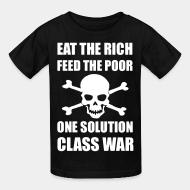T-shirt enfant Eat the rich feed the poor one solution class war