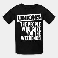 T-shirt enfant Unions - the people who gave you the weekends