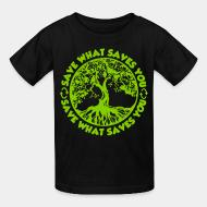 T-shirt enfant Save what saves you