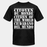 Produit local Citoyen du monde - citizen of the world - ciudadano del mundo