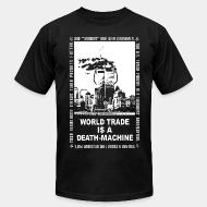 Produit local Leftover Crack - World trade is a death-machine
