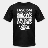 Produit local Fascism is not to be debated, it is to be smashed