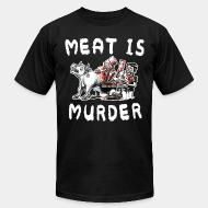 Produit local Meat is murder