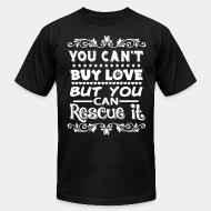 Produit local You can't buy love but you can rescue it