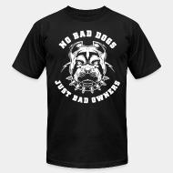Produit local No bad dogs just bad owners