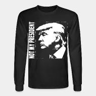 Manches longues Not my president