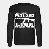 Manches longues You can give peace a chance, i'll cover you if it doesn't work out