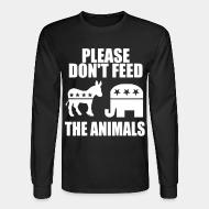Chandail à manches longues Please don't feed the animals (democrats & republicans)
