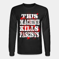 Manches longues This machine kills fascists