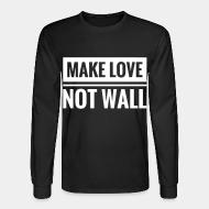 Manches longues Make love not wall