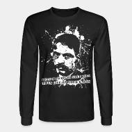 Manches longues Better to die on your feet than live on your knees (Emiliano Zapata)