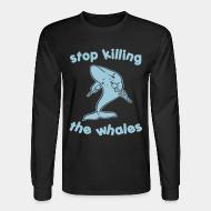 Manches longues Stop killing the whales