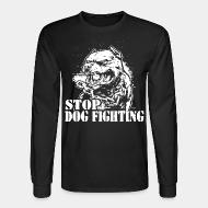 Chandail à manches longues Stop dog fighting