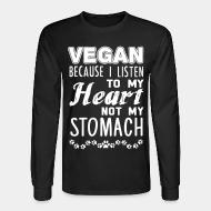 Manches longues Vegan because I listen to my heart, not my stomach