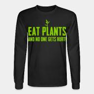 Manches longues Eat plants and no one gets hurt!