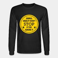 Manches longues Animal cruelty won't stop if you ignore it