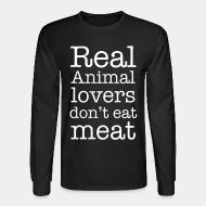 Chandail à manches longues Real animal lovers don't eat meat