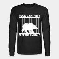 Manches longues Fuck captivity! Free the animals