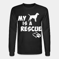 Manches longues My dog is a rescue