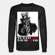 Chandail à manches longues We want you to die for our wars