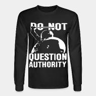Manches longues Do not question authority