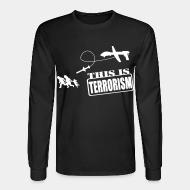 Manches longues Drones: this is terrorism