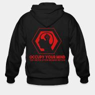 Hoodie à fermeture éclair Occupy your mind. The revolution begins within