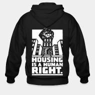 Hoodie à fermeture éclair Housing is a human right