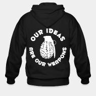 Hoodie à fermeture éclair Our ideas are our weapons