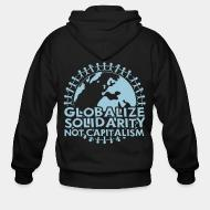 Sweat zippé Globalize solidarity not capitalism
