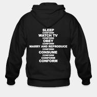 Hoodie à fermeture éclair Sleep, watch tv, obey, marry and reproduce, consume, conform