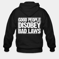 Hoodie à fermeture éclair Good people disobey bad laws