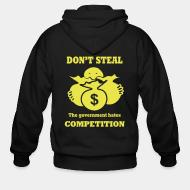 Sweat zippé Don't steal - the government hates competition