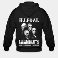 Hoodie à fermeture éclair Illegal immigrants: the founding fathers