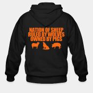 Sweat zippé Nation of sheep ruled by wolves owned by pigs