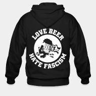 Sweat zippé Love beer hate fascism