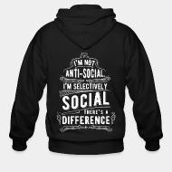 Hoodie à fermeture éclair I'm not anti-social, i'm selectively social. There's a difference