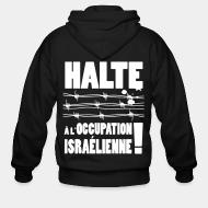 Sweat zippé Halte à l'occupation Israélienne!