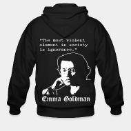 Hoodie à fermeture éclair Tne most violent element in society is ignorance (Emma Goldman)