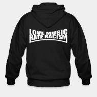 Sweat zippé Love music - hate racism
