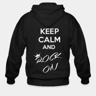 Sweat zippé Keep calm and rock on