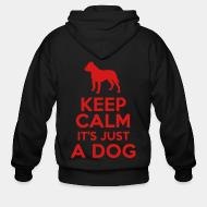 Sweat zippé Keep calm it's just a dog