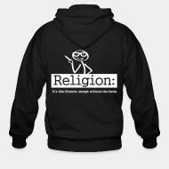 Hoodie à fermeture éclair Religion: It's like Science, except without the facts